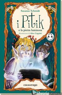 PITIK E LA PIETRA LUMINOSA (I) - SCHMIDT SUSANNE