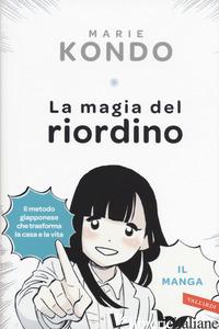 MAGIA DEL RIORDINO. UNA STORIA D'AMORE ILLUSTRATA. IL MANGA (LA) - KONDO MARIE