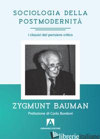 SOCIOLOGIA DELLA POSTMODERNITA' - BAUMAN ZYGMUNT