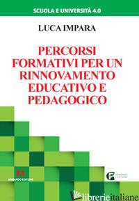 PERCORSI FORMATIVI PER UN RINNOVAMENTO EDUCATIVO E PEDAGOGICO - IMPARA LUCA