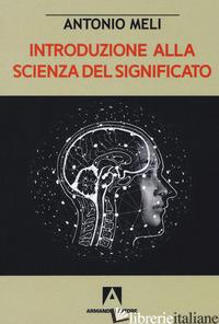 INTRODUZIONE ALLA SCIENZA DEL SIGNIFICATO - MELI ANTONIO