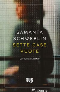 SETTE CASE VUOTE - SCHWEBLIN SAMANTA