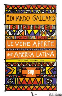 VENE APERTE DELL'AMERICA LATINA (LE) - GALEANO EDUARDO