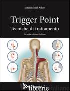 TRIGGER POINT. TECNICHE DI TRATTAMENTO - NIEL-ASHER SIMEON