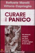 CURARE IL PANICO - MORELLI RAFFAELE; CAPRIOGLIO VITTORIO