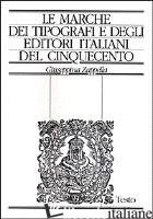 MARCHE DEI TIPOGRAFI E DEGLI EDITORI ITALIANI DEL CINQUECENTO. REPERTORIO DI FIG - ZAPPELLA GIUSEPPINA
