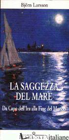 SAGGEZZA DEL MARE (LA) - LARSSON BJORN