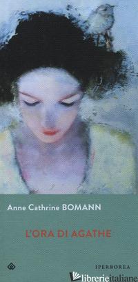 ORA DI AGATHE (L') - BOMANN ANNE CATHRINE