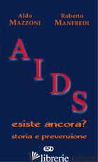 AIDS. ESISTE ANCORA? STORIA E PREVENZIONE - MAZZONI ALDO; MANFREDI ROBERTO