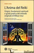ANIMA DEL REIKI. ORIGINI, FONDAMENTI SPIRITUALI E GUIDA PRATICA DEL METODO ORIGI - CANIL DARIO