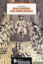 MASSONERIA PER PRINCIPIANTI - SACCHI LINO