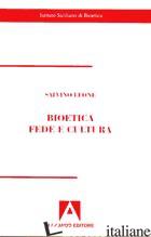 BIOETICA. FEDE E CULTURA - LEONE SALVINO
