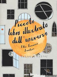 PICCOLO LIBRO ILLUSTRATO DELL'UNIVERSO - SANDERS ELLA FRANCES