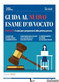 GUIDA AL NUOVO ESAME D'AVVOCATO. VOL. 2: I CASI PER PREPARARSI ALLA PRIMA PROVA - AA.VV.