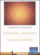 GEOMETRIA ANALITICA E ALGEBRA LINEARE - ANICHINI GIUSEPPE; CONTI GIUSEPPE
