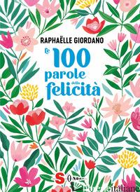 100 PAROLE DELLA FELICITA' (LE) - GIORDANO RAPHAELLE