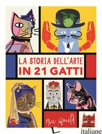 STORIA DELL'ARTE IN 21 GATTI (LA) - GOULD NIA