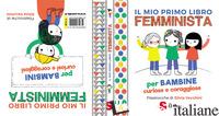 MIO PRIMO LIBRO FEMMINISTA. PER BAMBINE CURIOSE E CORAGGIOSE. PER BAMBINI CURIOS - MERBERG JULIE; VECCHINI S. (CUR.)