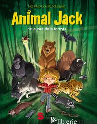 ANIMAL JACK. NEL CUORE DELLA FORESTA. VOL. 1 - TOUSSAINT KID