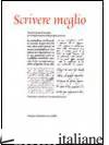 SCRIVERE MEGLIO - ASCOLI FRANCESCO; DE FACCIO GIOVANNI