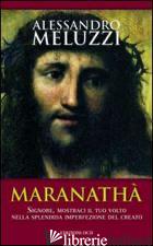 MARANATHA' - MELUZZI ALESSANDRO