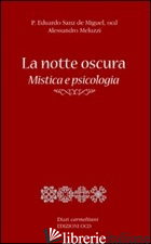NOTTE OSCURA. MISTICA E PSICOLOGIA (LA) - MELUZZI ALESSANDRO; SANZ DE MIGUEL EDUARDO