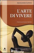 ARTE DI VIVERE (L') - LOWEN ALEXANDER