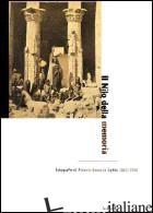 NILO DELLA MEMORIA. FOTOGRAFIE DI ANTONIO BEATO IN EGITTO (1860-1900). EDIZ. ILL -