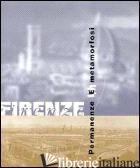 FIRENZE. PERMANENZE E MATAMORFOSI. EDIZ. ITALIANA E INGLESE. CON CD-ROM - BRESCHI A. (CUR.)