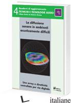 DIFFUSIONE SONORA IN AMBIENTI ACUSTICAMENTE DIFFICILI. LINEE ARRAY A DIRETTIVITA - NICOLAO U. (CUR.)