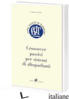 CROSSOVER PASSIVI PER SISTEMI DI ALTOPARLANTI - NICOLAO UMBERTO