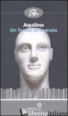 FAUNO IN LEGNAIA (UN) - AQUILINO; GRECO I. (CUR.)