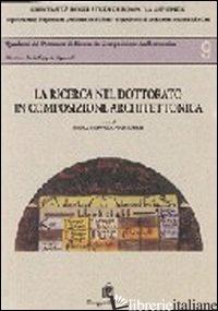 RICERCA NEL DOTTORATO IN COMPOSIZIONE ARCHITETTONICA (LA) - COPPOLA PIGNATELLI P. (CUR.)