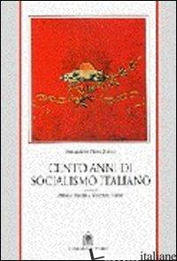 CENTO ANNI DI SOCIALISMO ITALIANO - FONDAZIONE PIETRO NENNI (CUR.)