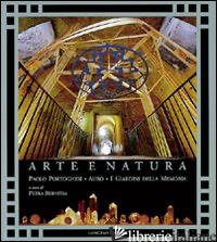 ARTE E NATURA. CATALOGO. EDIZ. INGLESE - PORTOGHESI PAOLO; AURO; BERNITZA P.