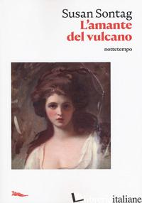 AMANTE DEL VULCANO (L') - SONTAG SUSAN