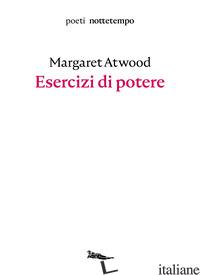 ESERCIZI DI POTERE - ATWOOD MARGARET