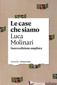 CASE CHE SIAMO (LE) - MOLINARI LUCA