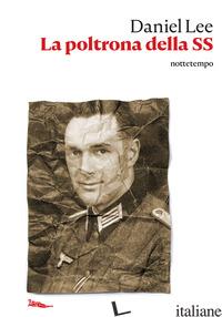 POLTRONA DELLA SS. SULLE TRACCE DI UNA VITA NASCOSTA (LA) - LEE DANIEL