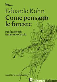 COME PENSANO LE FORESTE. ANTROPOLOGIA OLTRE L'UMANO - KOHN EDUARDO