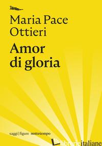 AMOR DI GLORIA - OTTIERI MARIA PACE