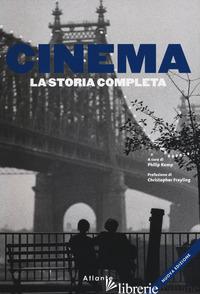 CINEMA. LA STORIA COMPLETA. NUOVA EDIZ. - KEMP P. (CUR.)