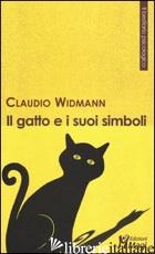 GATTO E I SUOI SIMBOLI (IL) - WIDMANN CLAUDIO