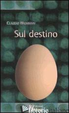 SUL DESTINO - WIDMANN CLAUDIO