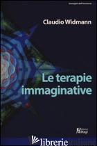 TERAPIE IMMAGINATIVE (LE) - WIDMANN CLAUDIO