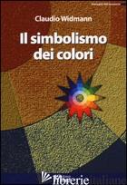 SIMBOLISMO DEI COLORI (IL) - WIDMANN CLAUDIO