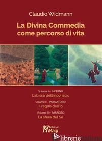 DIVINA COMMEDIA COME PERCORSO DI VITA (LA) - WIDMANN CLAUDIO