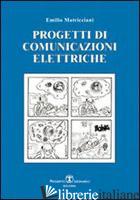 PROGETTI E APPUNTI DI COMUNICAZIONE ELETTRICHE - MATRICCIANI EMILIO