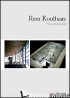 REM KOOLHAAS. VERSO UN'ARCHITETTURA ESTREMA - RAINO' MARCO; KWINTER SANFORD