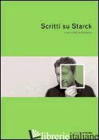 SCRITTI SU STARCK - GUILLAUME V. (CUR.)